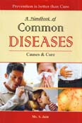 Common Diseases : Causes and Cure